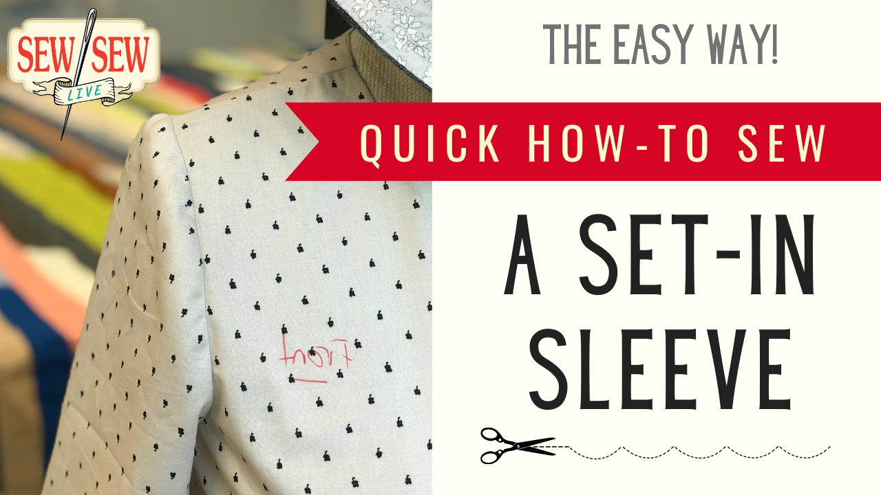 HOW TO Sew a Set-In Sleeve the Easy Way
