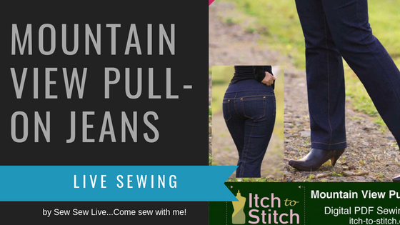 Mountain View Pull-On Jeans by Itch to Stitch Designs
