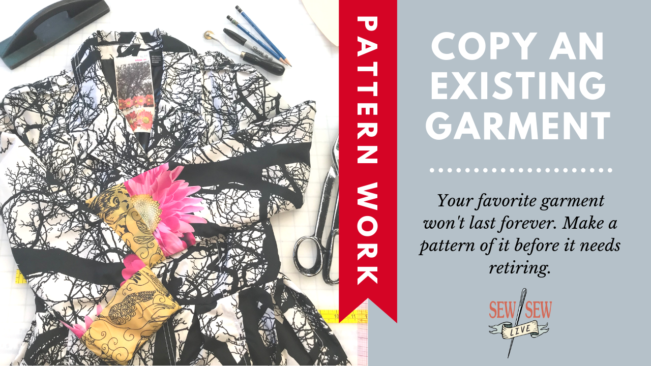 HOW TO Copy an Existing Garment
