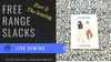 Free Range Slacks & Shorts by Sew House 7