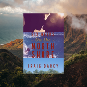 "Our Book of the Season: Craig Darcy's, ""Six Weeks on the North Shore"""