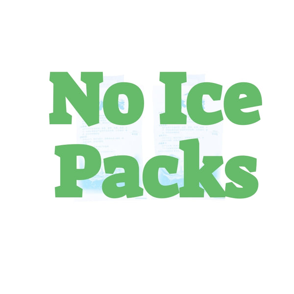 NO ICE PACKS DELIVERY