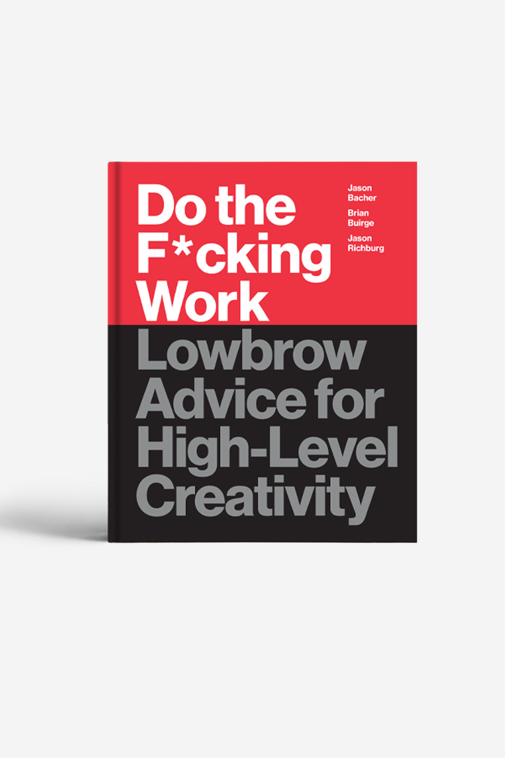 Book Cover for Do the Fucking Work: Lowbrow Advice for High Level Creativity