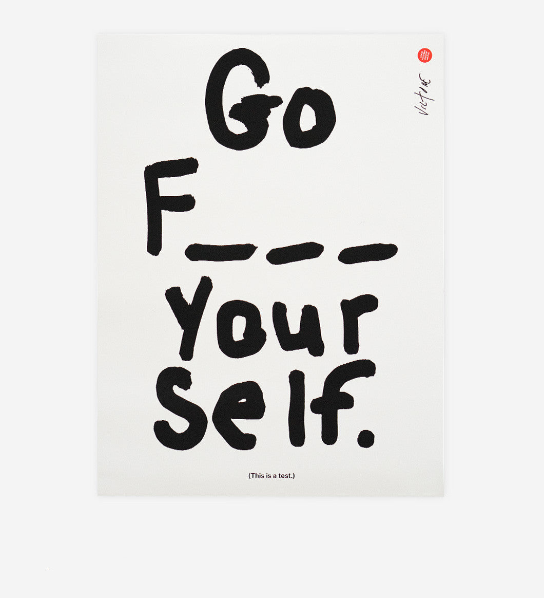 Go F_ _ _ Yourself. <br />James Victore x GFDA Print