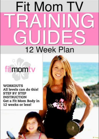Fit Mom TV 12 Week Training Guides - Kiana Fitness Shop