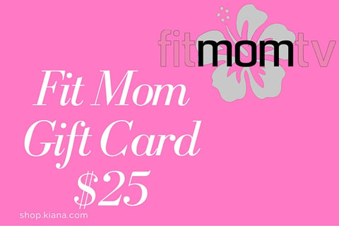 Fit Mom Gift Cards - Kiana Fitness Shop - 1