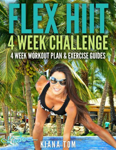 Flex HIIT 4 Week Challenge eGuide - Kiana Fitness Shop - 2