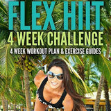 Flex HIIT 4 Week Challenge eGuide - Kiana Fitness Shop - 1