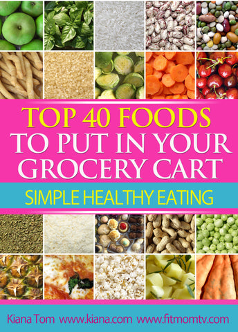 TOP 40 FIT FOODS E-GUIDE - Kiana Fitness Shop