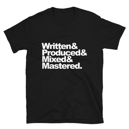 Written Produced Mixed Mastered T-Shirt