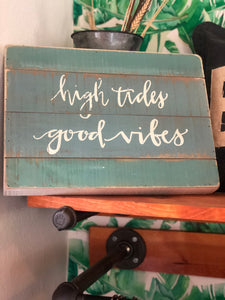 High Tides Good Vibes Wood Slat Sign