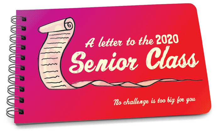 A Letter to the 2020 Senior Class, PK of 6