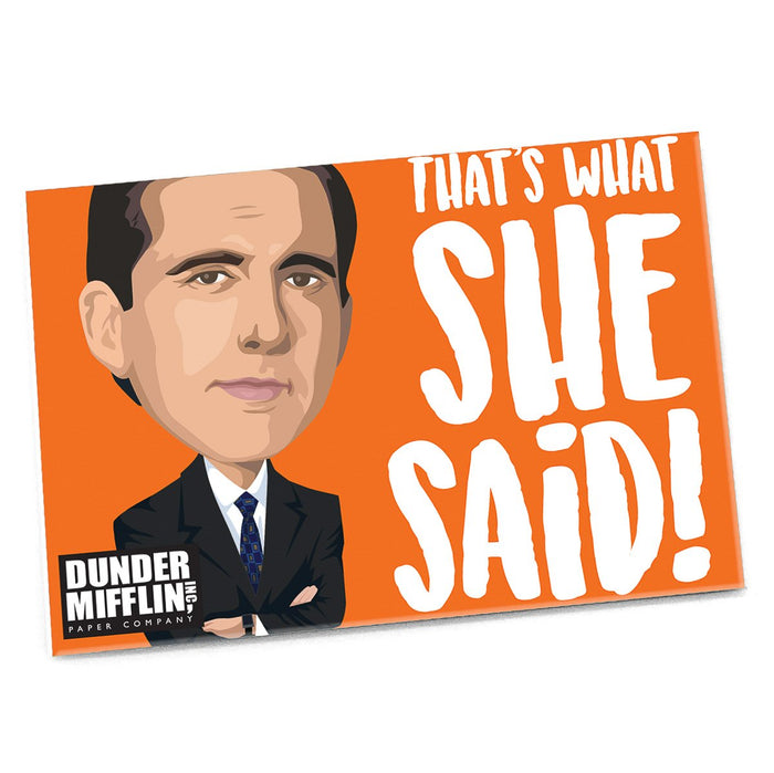 Michael Scott That's What She Said Magnet