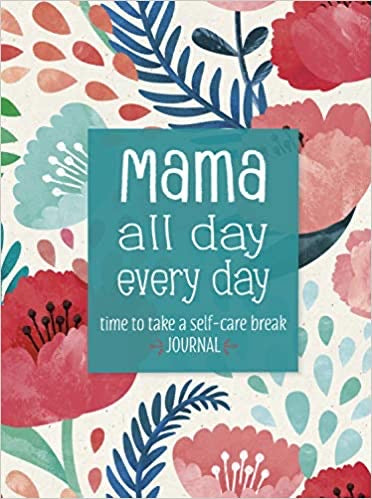 Mama All Day Every Day Journal