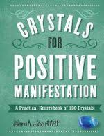 Crystals for Positive Manifestation