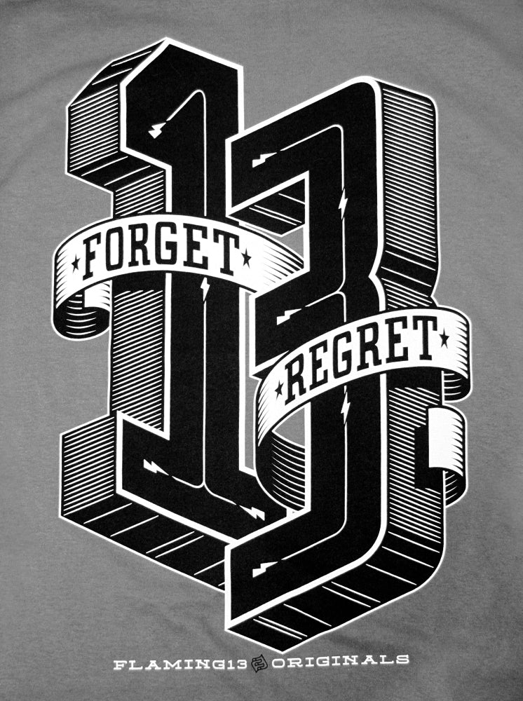 Forget Regret Grey Flaming13 T-shirt