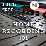 Home Recording 101 Clinic