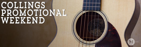 Collings Promotional Weekend