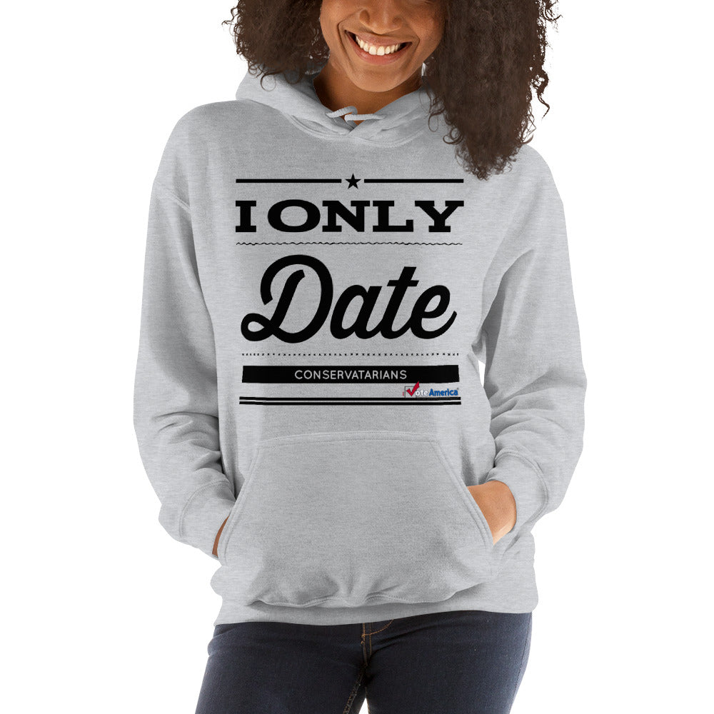 I Only Date Conservatarians Hooded Sweatshirt