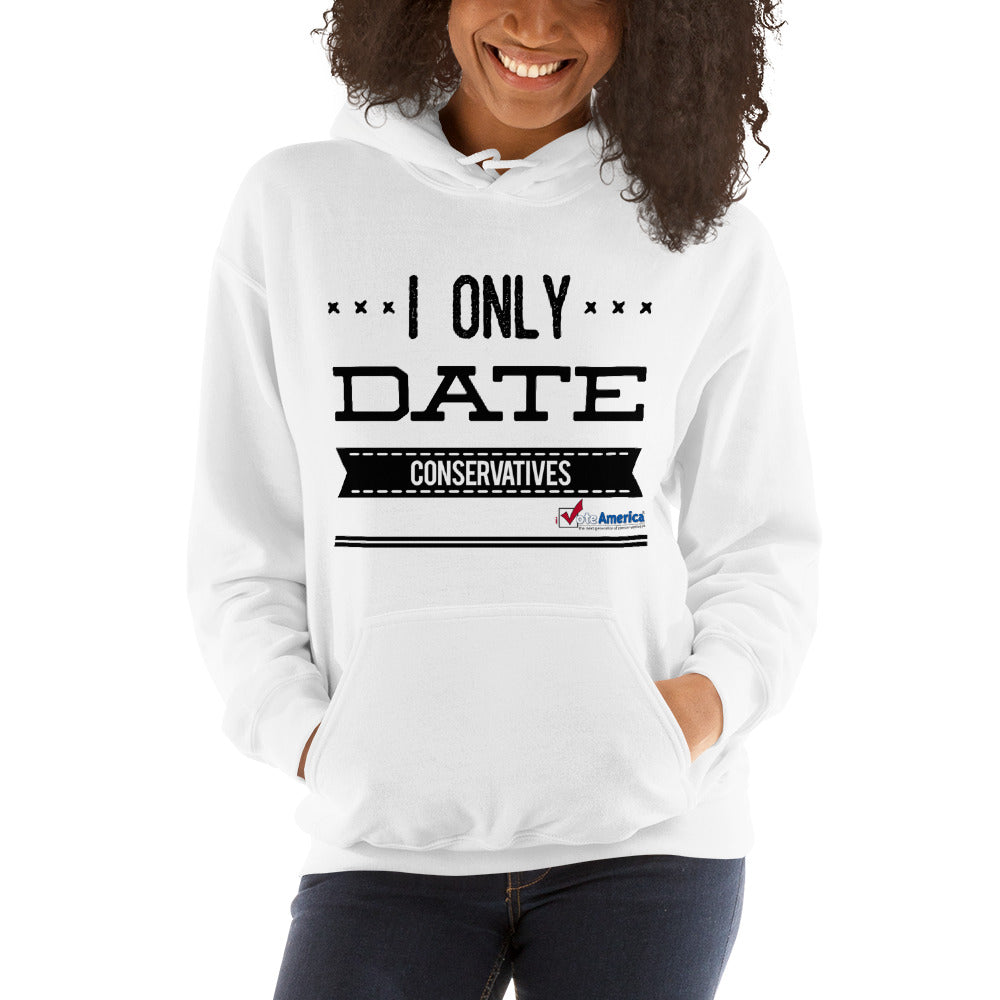 I Only Date Conservatives Hooded Sweatshirt