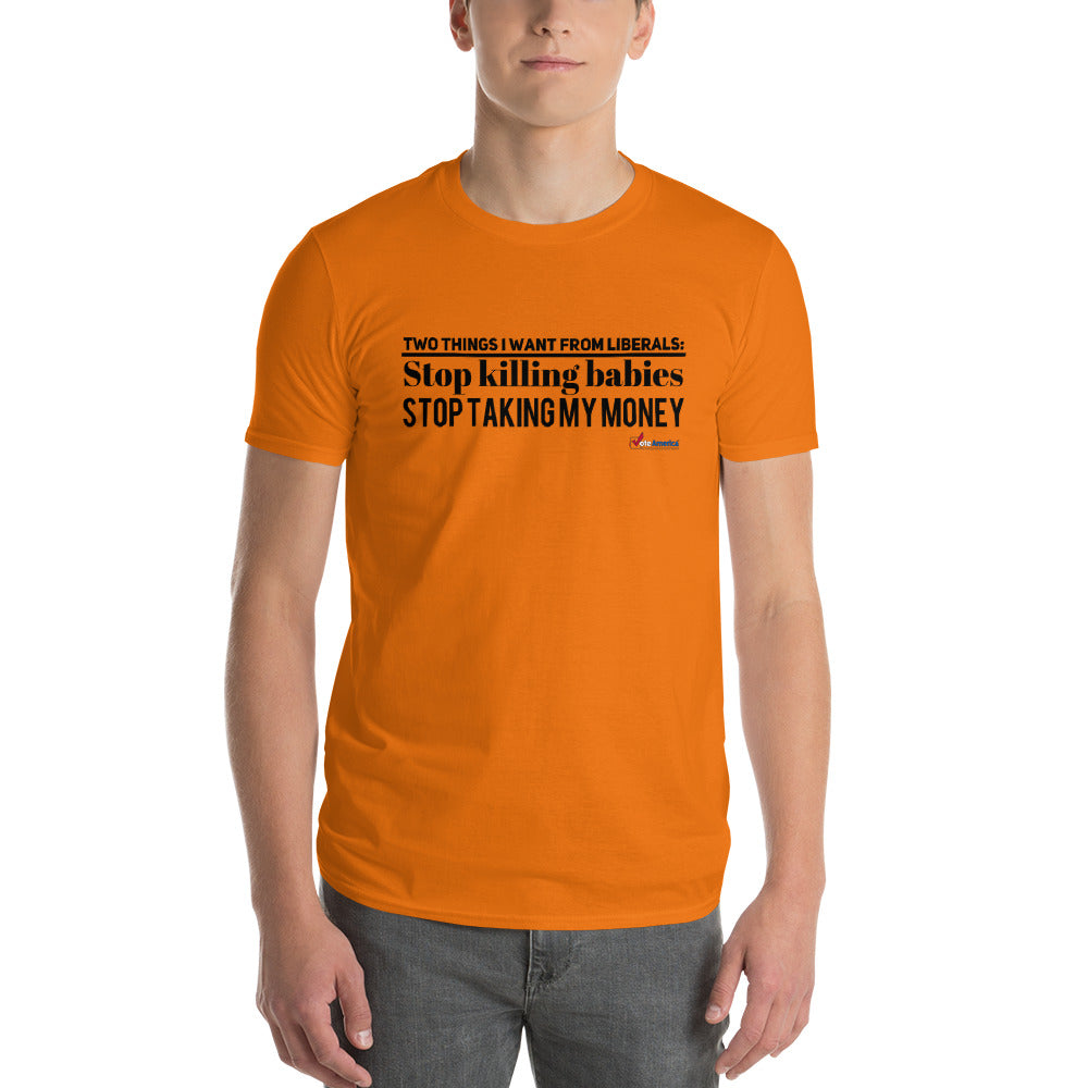 Two things I want from liberals Short-Sleeve T-Shirt