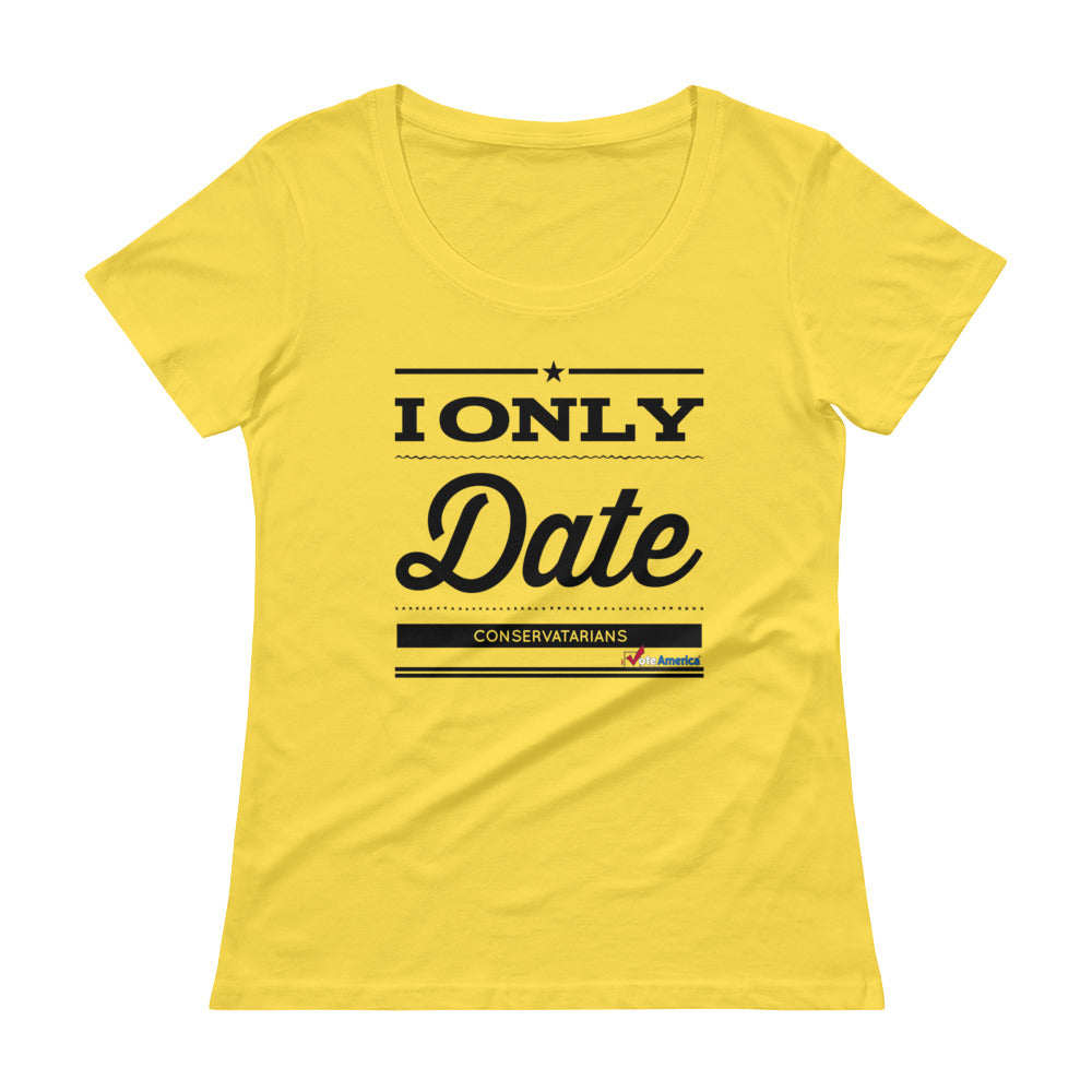 I Only Date Conservatarians Ladies' Scoopneck T-Shirt