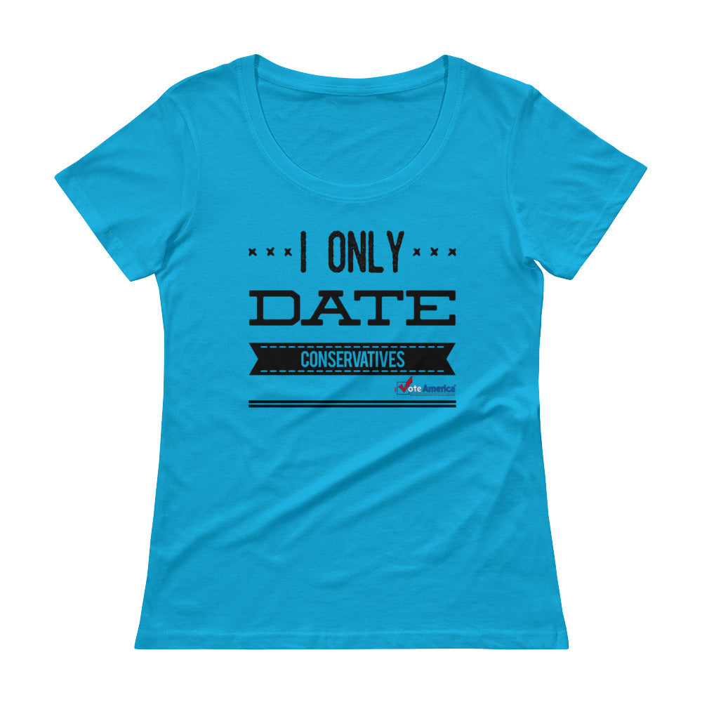 I Only Date Conservatives Ladies' Scoopneck T-Shirt