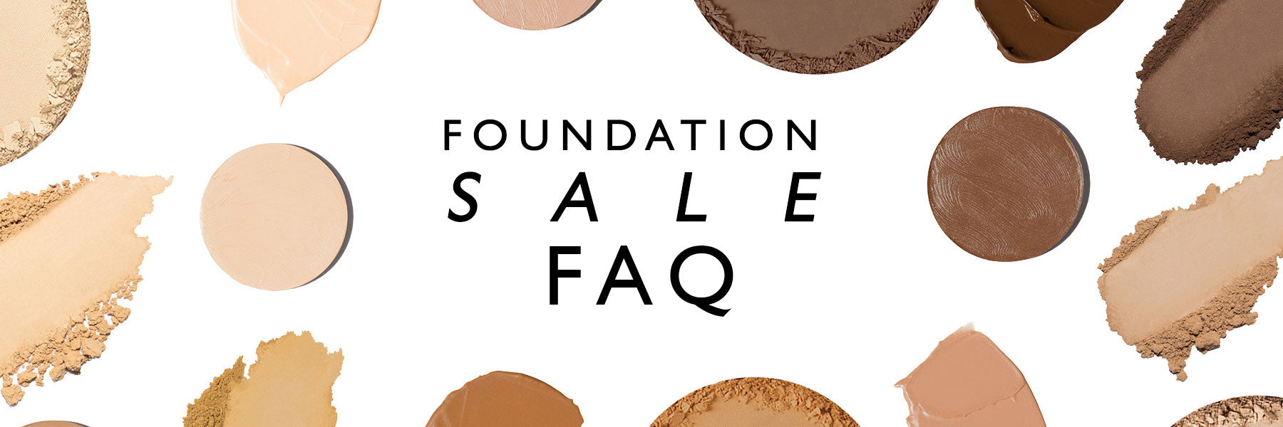 Foundation Sale Frequently Asked Questions and Help