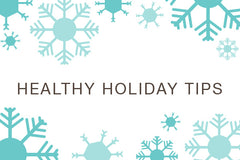 Tips to Stay Healthy this Holiday