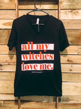 All my witches love me