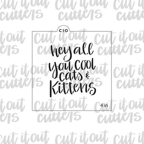 Hey All You Cool Cats & Kittens Cookie Stencil