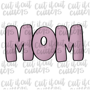 Mom - Print Cookie Cutter