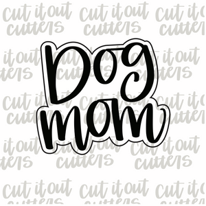 Dog Mom Cookie Cutter