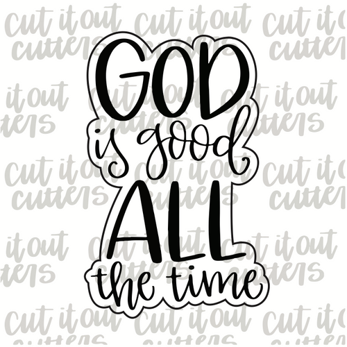 God Is Good All The Time Cookie Cutter