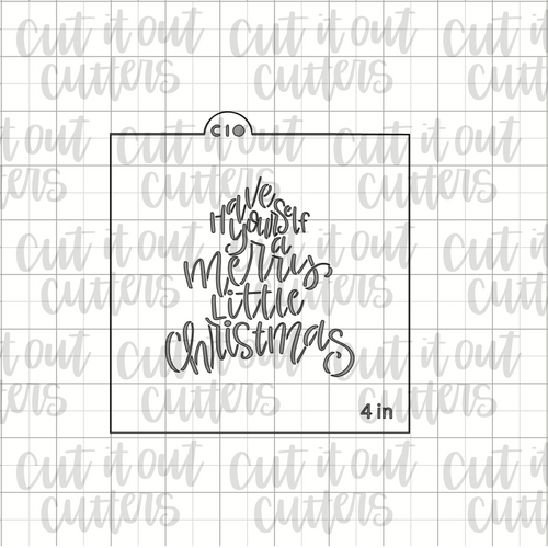 Have Yourself A Merry Little Christmas Cookie Stencil