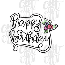 Load image into Gallery viewer, Floral Happy Birthday Cookie Cutter