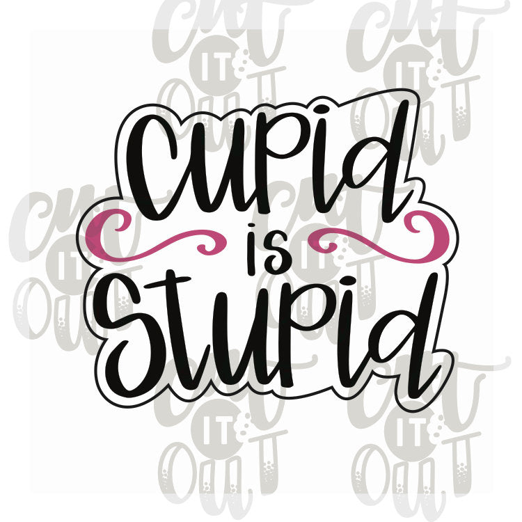 Cupid is Stupid Cookie Cutter