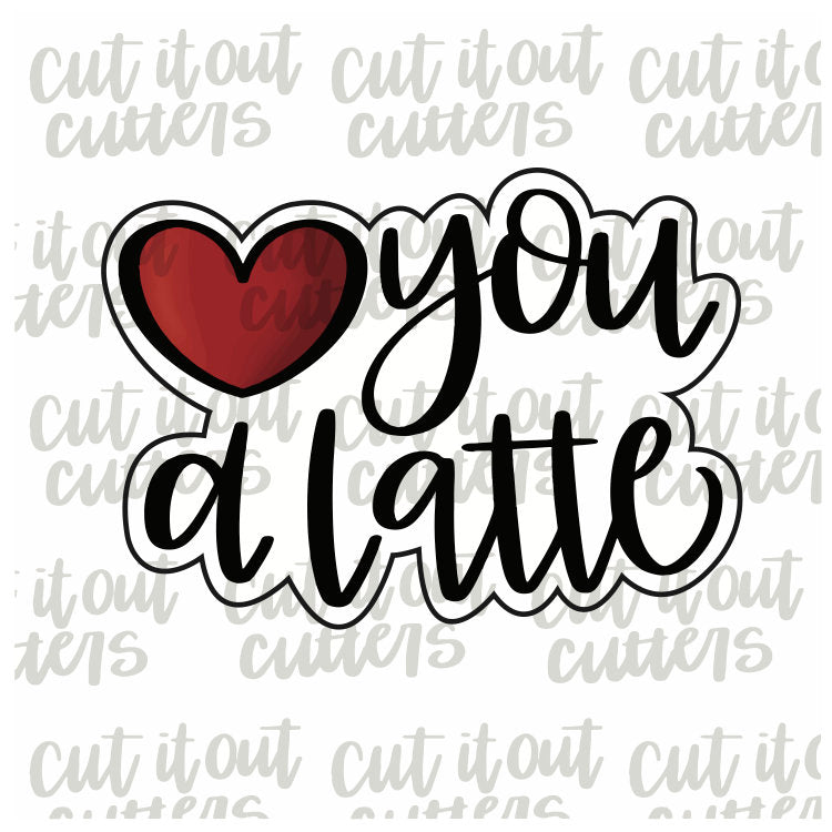 Love You A Latte Cookie Cutter