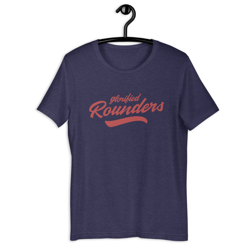 Glorified Rounders Unisex T-Shirt