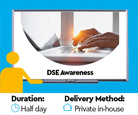 Display Screen Equipment (DSE) Awareness Course