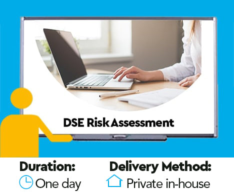 Display Screen Equipment (DSE) Risk Assessment Training