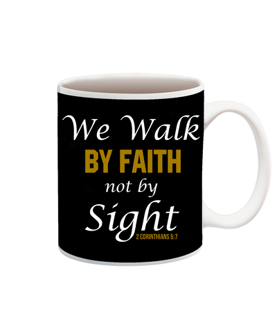 We Walk By Faith Cup