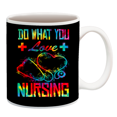 NURSING DO WHAT YOU LOVE CUP