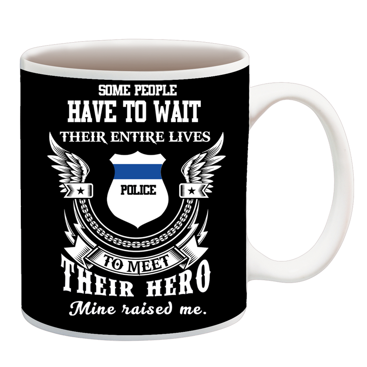 POLICE RAISED ME CUP