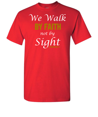 We Walk By Faith Short Sleeve T-Shirt - Red
