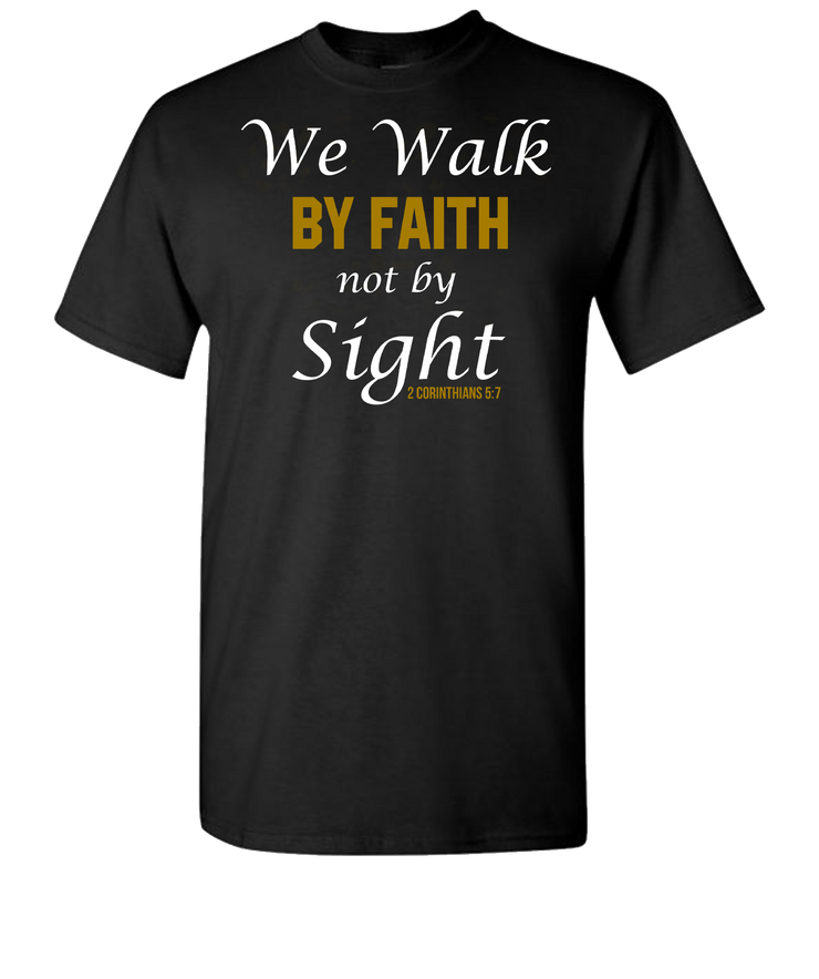 We Walk By Faith Short Sleeve T-Shirt - Black