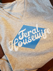 Feral Housewife Tshirt