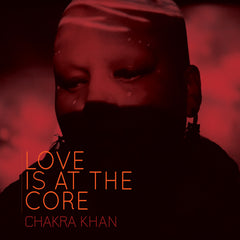 LOVE IS AT THE CORE by Chakra Khan //