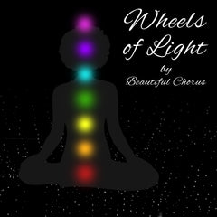 Wheels of Light by Beautiful Chorus