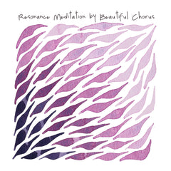 Resonance Meditation by Beautiful Chorus